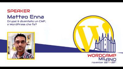 Matteo Enna: Drupal è diventato un CMF, e WordPress che fa?