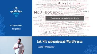 Kamil Porembiński: Jak NIE zabezpieczać WordPressa