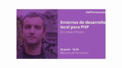 Jesús Amieiro: Entornos de desarrollo local para PHP