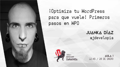 JuanKa Díaz : ¡Optimiza tu WordPress para que vuele! Primeros pasos en WPO
