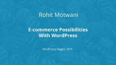 Rohit Motwani: E-commerce possibilities with WordPress