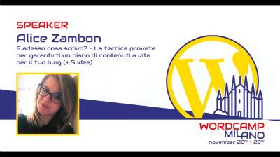Alice Zambon: E adesso cosa scrivo? – La tecnica provata per garantirti contenuti a vita per il blog
