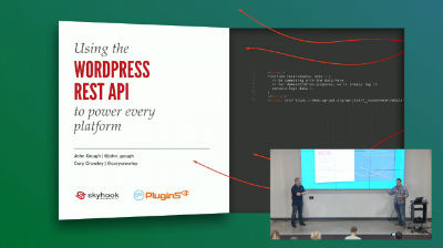 Cory Crowley, John Gough: The WordPress REST API: Powering Every Platform