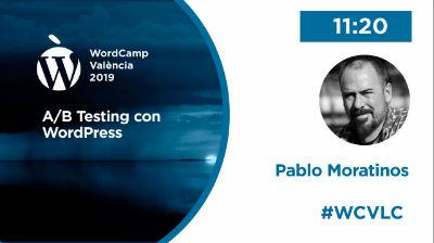 Pablo Moratinos: Pablo Moratinos: A/B Testing con WordPress
