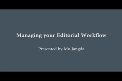 Mo Jangda: Managing Your Editorial Workflow