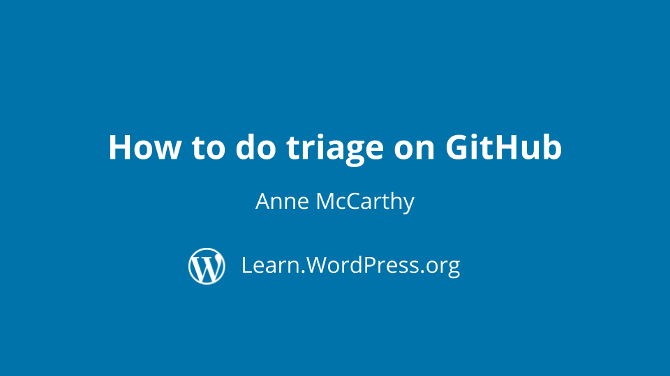 Anne McCarthy: How to do triage on GitHub