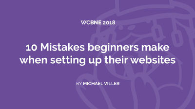 Michael Viller: 10 Mistakes beginners make when setting up their websites