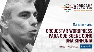 Mariano Pérez: Orquestar WordPress para que suene como una sinfonía