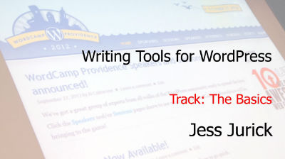 Jess Jurick: Writing Tools for WordPress