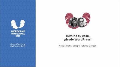 Alicia Sánchez Crespo, Paloma Monzón: Ilumina tu casa, ¡desde WordPress!