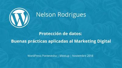 Nelson Rodriges: Protección de Datos: Buenas prácticas aplicadas al marketing digital