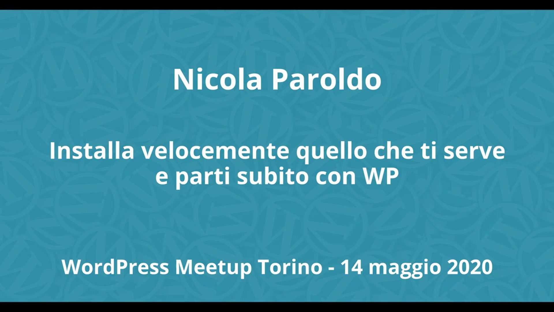 Nicola Paroldo: Installa velocemente quello che ti serve e parti subito con WordPress