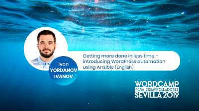 Ivan Yordanov Ivanov: Introducing WordPress automation using Ansible