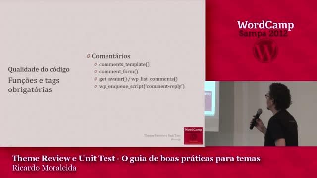 """Ricardo Moraleida: Theme Review e Unit Test – """"O"""" guia de boas práticas para temas"""