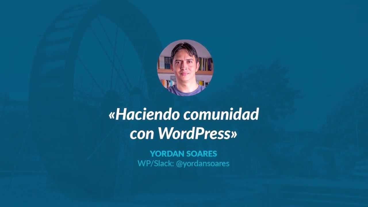 Yordan Soares: Haciendo comunidad con WordPress