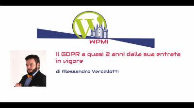 Alessandro Vercellotti: Il GDPR a quasi 2 anni dalla sua entrata in vigore