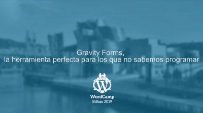 Fran González: Gravity Forms, la herramienta perfecta para los que no sabemos programar