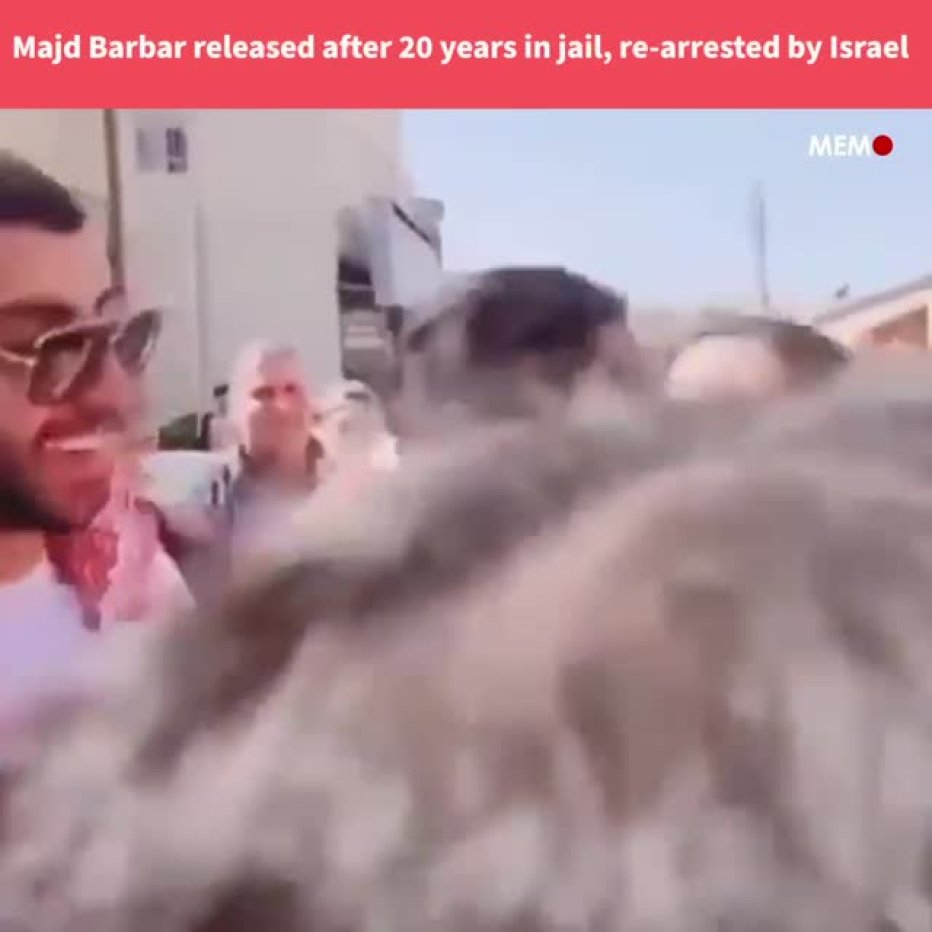 Majd Barbar released after 20 years in jail, re-arrested by Israel