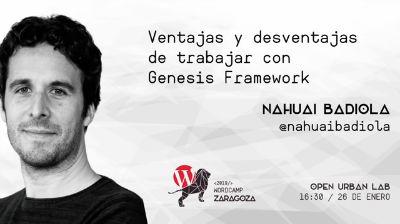 Nahuai Badiola: Ventajas y desventajas de trabajar con Genesis Framework