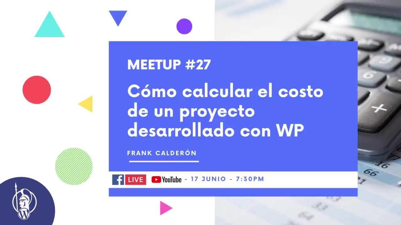 Frank Calderón: Cómo calcular el costo de un proyecto desarrollado con WP
