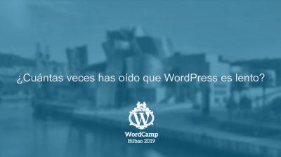 Jorge Monclus: ¿Cuántas veces has oído que WordPress es lento?