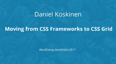 Daniel Koskinen: Moving from CSS Frameworks to CSS Grid