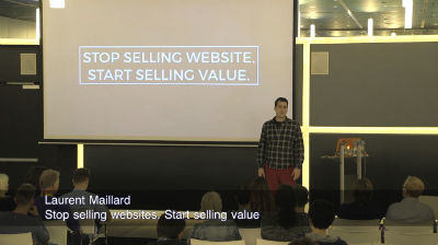 Laurent Maillard: Stop Selling Websites. Start Selling Value