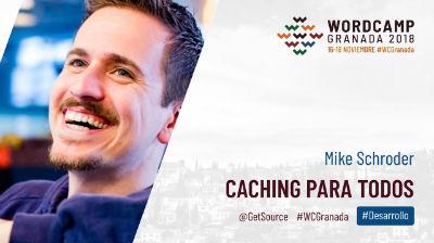 Mike Schroder: Caching para todos