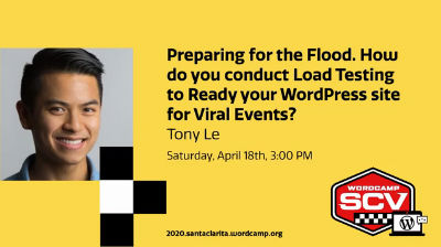 Tony Le: Preparing for the Flood. How do you conduct Load Testing to Ready your WordPress site for Viral Events?