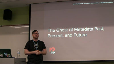 Scott Kingsley Clark: The Ghost of Metadata Past, Present, and Future
