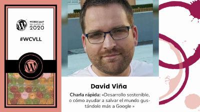 David Viña: Desarrollo sostenible, o cómo ayudar a salvar el mundo gustándole más a Google