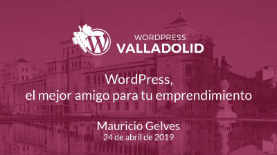 Mauricio Gelves: WordPress, el mejor amigo para tu emprendimiento